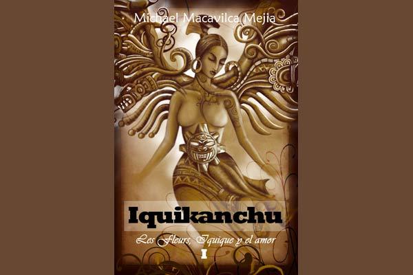 Iquikanchu – Les Fleurs, Iquique y el amor (1.ª parte)