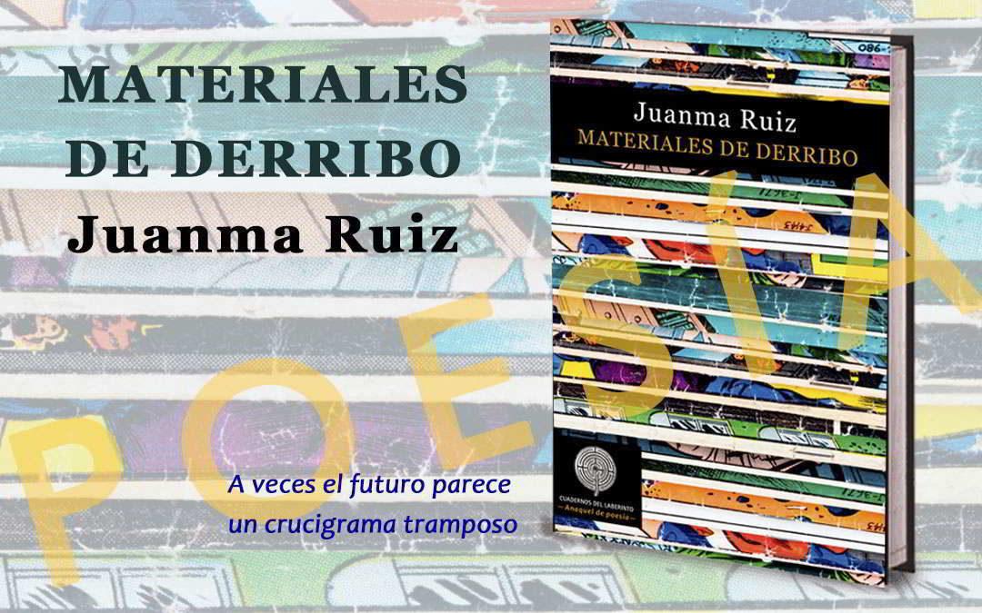 Materiales de derribo, poemario de Juanma Ruiz