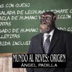 <i>Mundo al revés: Origen</i>