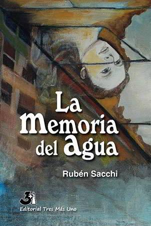 Rubén Sacchi Memoria del agua
