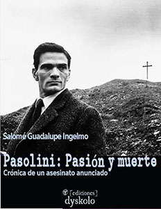 Pasolini: Pasión y muerte